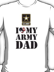 I LOVE MY ARMY DAD T-Shirt