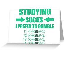 Studying Sucks! Greeting Card