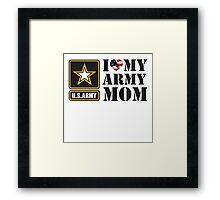 I LOVE MY ARMY MOM - 2 Framed Print