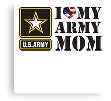I LOVE MY ARMY MOM - 2 Canvas Print