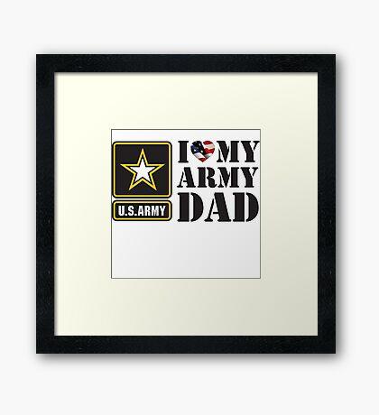 I LOVE MY ARMY DAD - 2 Framed Print