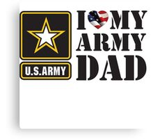 I LOVE MY ARMY DAD - 2 Canvas Print