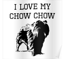 I Love My Chow Chow Poster