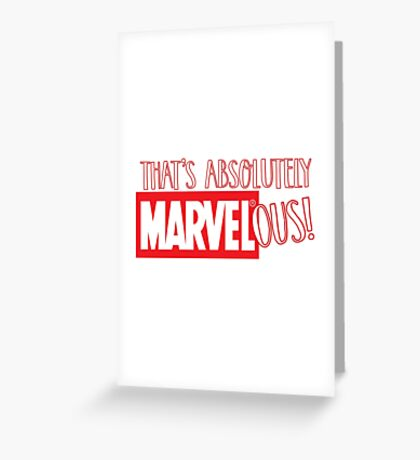 absolutely marvelous  Greeting Card