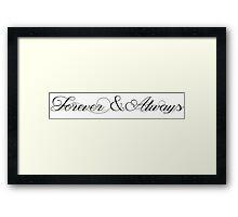 forever and always Framed Print