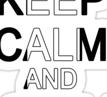 Try to Keep Calm Sticker
