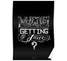 Where are you getting your JUICE? Poster