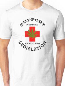 Support Medical Marijuana Legislation Unisex T-Shirt