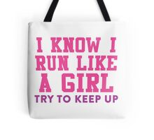 I Know I Run Like A Girl, Try And Keep Up, Pink and Purple Ink |  Womens Fitness Running Shirt, Crossfit Motivation, Feminism, Girl Pride Tote Bag