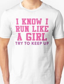 I Know I Run Like A Girl, Try And Keep Up, Pink and Purple Ink |  Womens Fitness Running Shirt, Crossfit Motivation, Feminism, Girl Pride T-Shirt