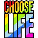 Choose life rainbow 80's style slogan t-shirt by Sarah Trett