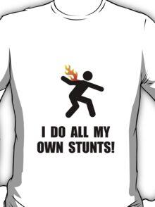 Do Fire Stunts T-Shirt