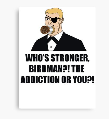 Who's Stronger Birdman?! Canvas Print