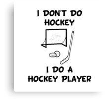 Do A Hockey Player Canvas Print