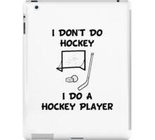 Do A Hockey Player iPad Case/Skin