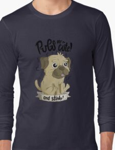 Pugs are cute Long Sleeve T-Shirt