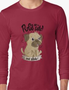 Pugs are cute Long Sleeve T-Shirt