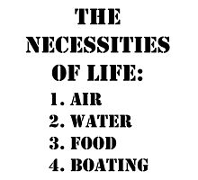 The Necessities Of Life: Boating - Black Text by cmmei