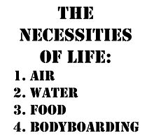 The Necessities Of Life: Bodyboarding - Black Text by cmmei