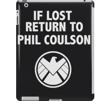 IF LOST RETURN TO PHIL COULSON iPad Case/Skin
