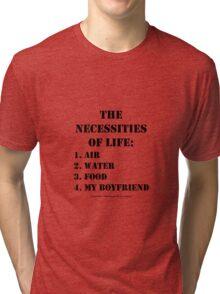 The Necessities Of Life: My Boyfriend - Black Text Tri-blend T-Shirt