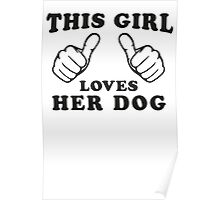 This Girl Loves Her Dog, Black Ink | Women's Dog Lover T Shirt, Sweatshirt Poster