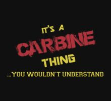 It's A CARBINE thing, you wouldn't understand !! by itsmine