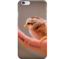 Life Is Fragile - Day Old Chick - NZ iPhone Case/Skin