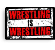 Wrestling Is Wrestling Canvas Print