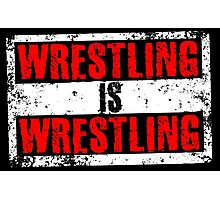 Wrestling Is Wrestling Photographic Print