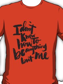 anything but me T-Shirt