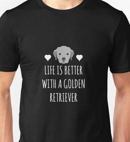Life Is Better With A Golden Retriever Unisex T-Shirt