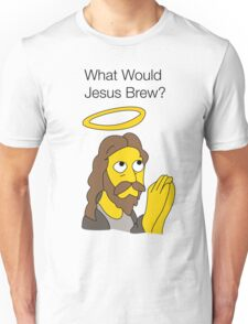 What Would Jesus Brew Unisex T-Shirt
