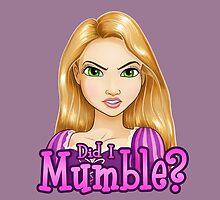 Did I Mumble? by Ellador