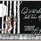 Look at the stars look how they shine for you by Jenny Wood