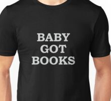 Baby Got Books Unisex T-Shirt
