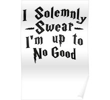 I Solemnly Swear I'm Up To No Good, Black Ink | Women's Harry Potter Quote, Deathly Hallows Poster