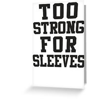 Too Strong For Sleeves, Black Ink | Women's Funny Fitness Top, Crossfit Clothes Greeting Card