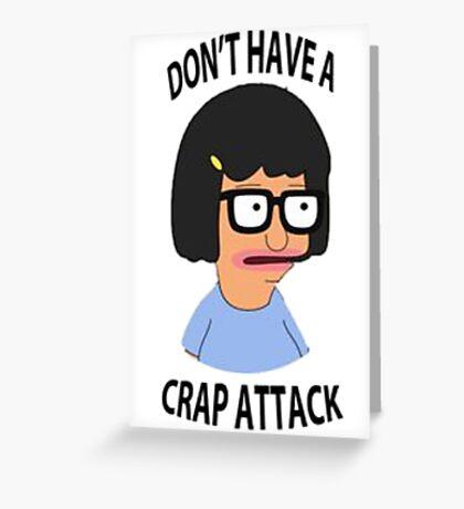 Tina Crap Attack Greeting Card