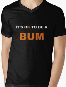 It's OK To Be A BUM Mens V-Neck T-Shirt
