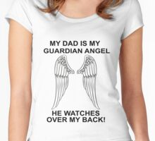 MY DAD IS MY GUARDIAN ANGEL Women's Fitted Scoop T-Shirt