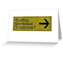 Surfing Mentawai Tomorrow? Greeting Card
