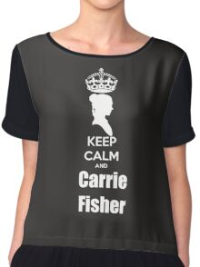Keep calm and Carrie Fisher Chiffon Top