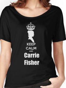 Keep calm and Carrie Fisher Women's Relaxed Fit T-Shirt
