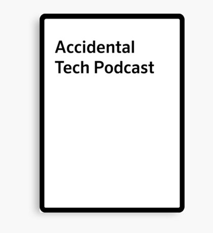 Accidental tech podcast shirt Canvas Print