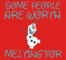 SOME PEOPLE ARE WORTH MELTING FOR Kids Clothes