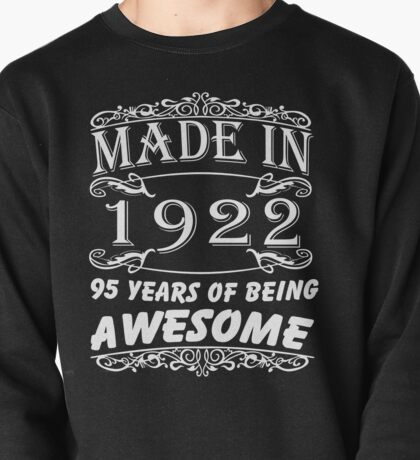 Special Gift For 95th Birthday - Made in 1922 Awesome Shirt  Pullover