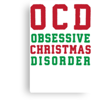 OCD Obsessive Christmas Disorder, Red and Green Ink | Women's Christmas Sweater, Ugly Christmas Sweater, Christmas Gift, Obsessive Compulsive Canvas Print