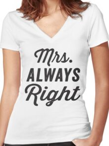 Mrs. Always Right / Mr. Never Right 1/2, Black ink | Couples Matching Shirts, Just Married, Funny Marriage Quotes Women's Fitted V-Neck T-Shirt
