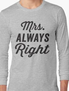 Mrs. Always Right / Mr. Never Right 1/2, Black ink | Couples Matching Shirts, Just Married, Funny Marriage Quotes Long Sleeve T-Shirt